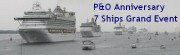 Click here to see photos of P&O's 175th Anniversary 7-Ship Grand Event, Southampton, July 2012